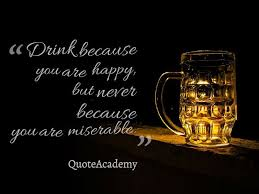 Alcoholic Quotes Adorable 48 Famous Drinking Alcohol Quotes Alcohol Slogans And Funny Sayings