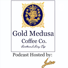 """""""GasUp"""" A Gashouse Podcast - Sponsored By Gold Medusa Coffee Co. & Hosted by - Juice"""