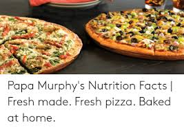 Papa Murphys Nutrition Facts Fresh Made Fresh Pizza Baked