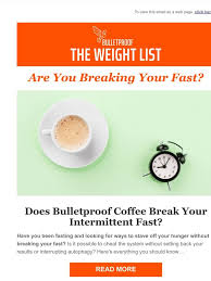 Bulletproof coffee may be an option for you since fat has less impact on your blood sugar cream or sugar. Bulletproof The Weight List Are You Breaking Your Fast Milled