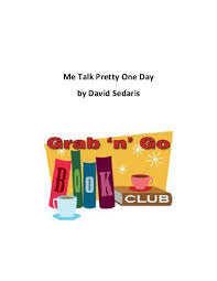according to time out new me talk pretty one day by david sedaris