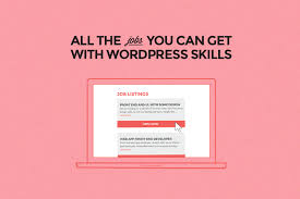 What Are Some Job Skills All The Jobs You Can Get With Wordpress Skills Skillcrush
