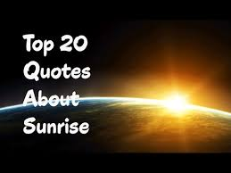 Quotes About Sunrise Amazing Top 48 Quotes About Sunrise YouTube