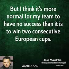 Team Success Quotes New Jose Mourinho Success Quotes QuoteHD