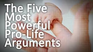 the five most prowerful pro life arguments the five most prowerful pro life arguments