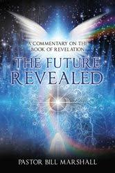 The Future Revealed eBook by <b>Pastor Bill Marshall</b> ...