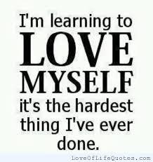 I Love Myself Quotes Mesmerizing I'm Learning To Love Myself Love Of Life Quotes Exactly How I