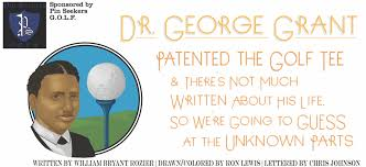 Dr. George Grant Patented the Golf Tee... — Fort Wayne Ink Spot