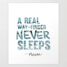 Quote Finder Beauteous A Real Wayfinder Never Sleeps Inspirational Quote From Moana Maui