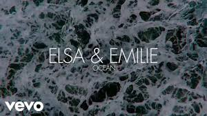 <b>Elsa</b> & <b>Emilie</b> - Ocean (Lyric Video) - YouTube