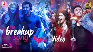 the breakup song official video ranbir hka pritam arijit i badshah jonita you