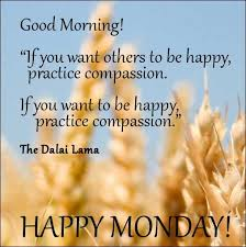 Good Morning Monday Quote Best of Monday Quotes If You Want Others To Be Happy Practice Compassion