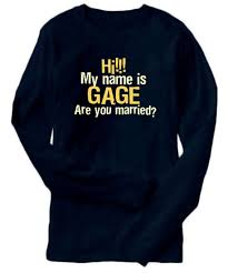 gage name. hi my name is gage are you married? long-sleeve t-shirt