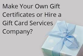 Make Your Own Gift Certificates Or Hire A Gift Card Services