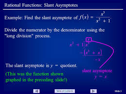 table of contents rational functions slant asymptotes slide 3 example find the slant asymptote