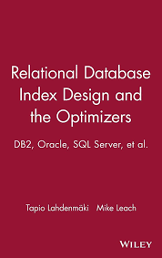 Database Index Design Details About Relational Database Index Design And The Optimizers Db2 Oracle Sql Server Et