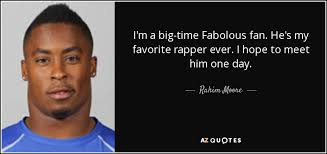 Fabolous Quotes Awesome Rahim Moore Quote I'm A Bigtime Fabolous Fan He's My Favorite