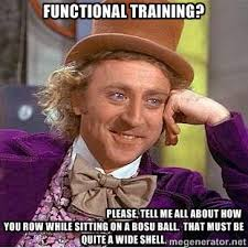 Functional training? Please, tell me all about how you row while ... via Relatably.com