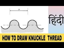 How To Draw Knuckle Thread In Hindi And Full Specification