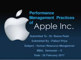 performance management practices of apple performance management practices of submitted to dr reena patel submitted by pallavi priya