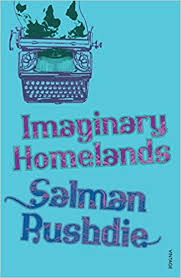 imaginary homelands essays and criticism amazon co uk  imaginary homelands essays and criticism 1981 1991 amazon co uk salman rushdie 9780099542254 books