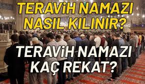 Ramazan - Teravih namazı ne zaman, saat kaçta, kaç rekat? Evde teravih namazı  kılınır mı, nasıl kılınır?