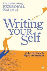 Writing Your Self: Transforming personal material: Myra Schneider: Continuum