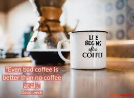 I'll make a cup of coffee for your head i'll get you up and going out of bed don't stay awake for too long, don't go to bed i'll make a cup of coffee for your head 20 Coffee Quotes You Ll Want To Live By Eat This Not That