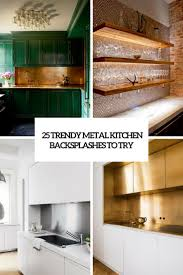 trendy metal kitchen backsplashes to try cover