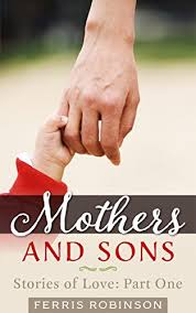 com mothers and sons stories of love humorous and  mothers and sons stories of love humorous and touching five minute essays on