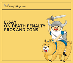 how to make an essay on death penalty pros and cons  essay on death penalty pros and cons