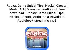 You can generate robux for your friends, too. Roblox Game Guide Tips Hacks Cheats Mods Apk Download Audiobook