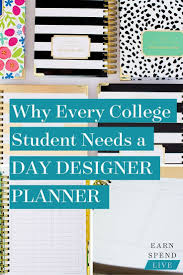 Why Every College Student Needs A Day Designer Planner College