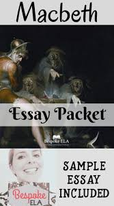 best macbeth lesson plans and activities for success images  macbeth essay packet including sample essay outline brainstorming more
