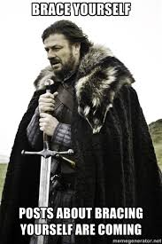 Imminent Ned / Brace Yourselves, Winter is Coming | Know Your Meme via Relatably.com