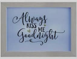 always kiss me goodnight led framed