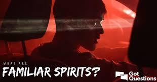 What are familiar spirits? | GotQuestions.org