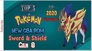 Top 5 Completed GBA ROM with Pokemon Sword and Shield Evolution Forms, G...