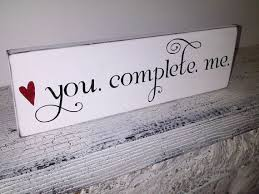 wedding signs enement proposal you plete me romantic gift for husband or wife boyfriend friend enement photos