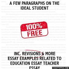 a few paragraphs on the ideal student essay a few paragraphs on the ideal student