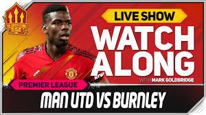 Manchester United vs Burnley with Mark Goldbridge Watchalong - YouTube