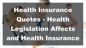 2017 health insurance quotes health legislation affects and health insurance quotes