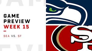 Seattle Seahawks vs. San Francisco 49ers   Week 15 Game Preview ...