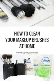 how to clean your makeup brushes at home using 3 simple safe ings happy