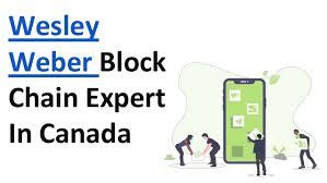 Wesley Weber Describing The Block Chain Technology