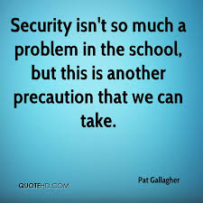 Security Quotes Awesome Pat Gallagher Quotes QuoteHD