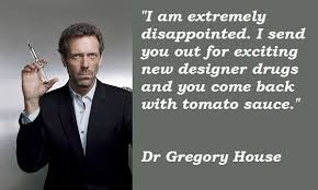 House Quotes Best Funny Quotes From Dr House On QuotesTopics