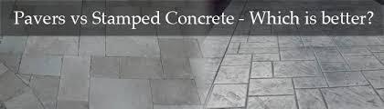 stamped concrete vs pavers tile tech