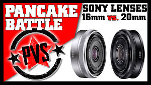 sony 20mm. the sony 16mm vs 20mm - which should you buy?