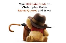 Christopher Robin Movie Quotes And Trivia Your Ultimate Guide Stunning Christopher Robin Quotes